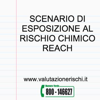 scenario esposizione rischio chimico REACH